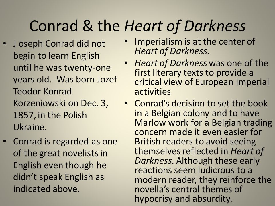 imperialism conrads heart of darkness Envisioning africa: racism and imperialism in conrad's heart of darkness, by peter edgerly firchow pp xvi + 258 lexington: university of kentucky press, 2000, $3495.