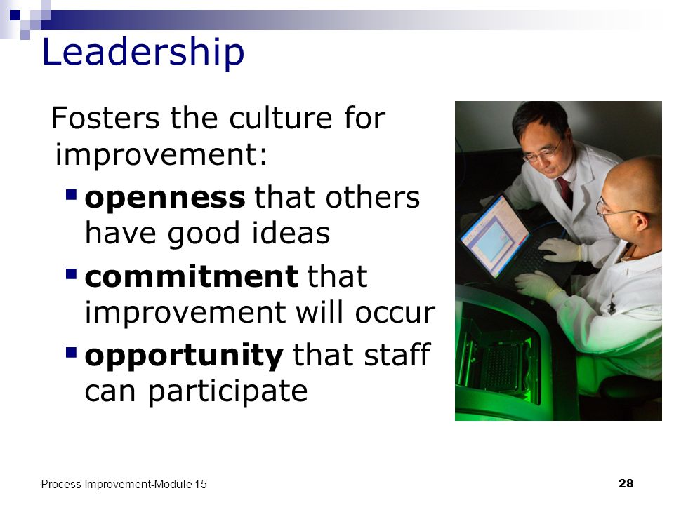 Leadership Fosters the culture for improvement: