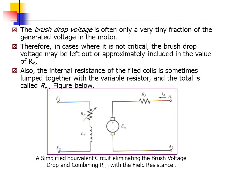 The brush drop voltage is often only a very tiny fraction of the generated voltage in the motor.