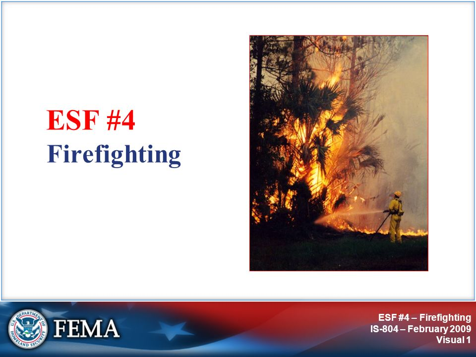 IS-804: ESF #4 – Firefighting Firefighting