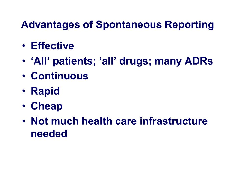 Advantages of Spontaneous Reporting