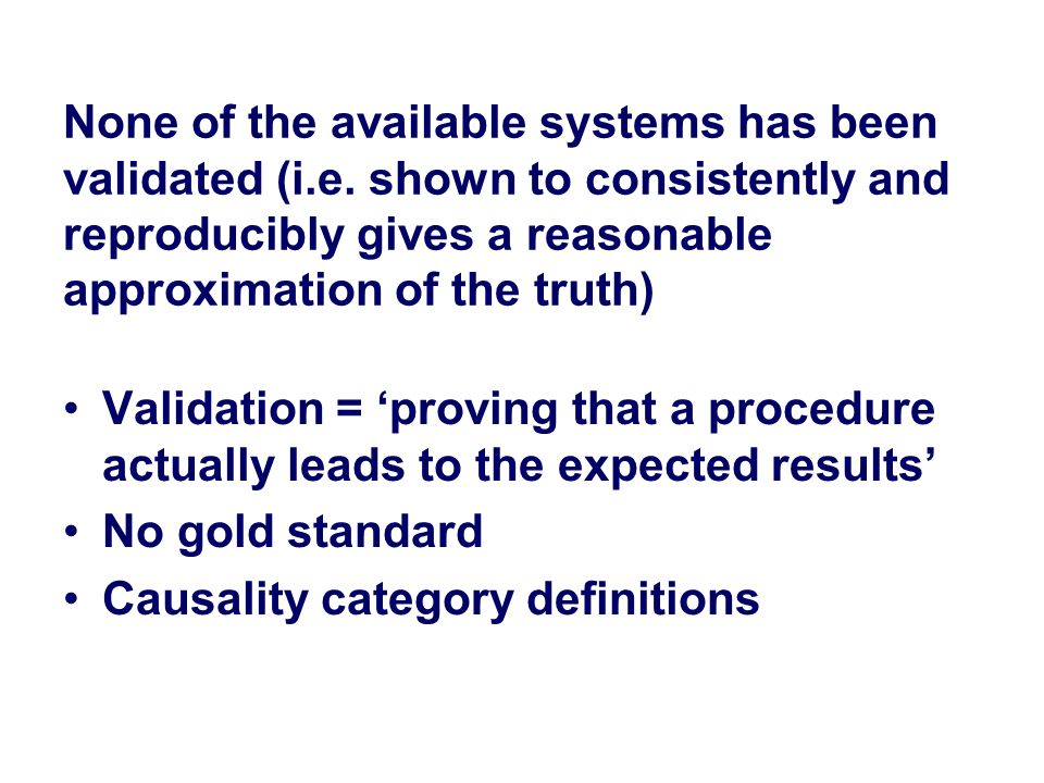 None of the available systems has been validated (i. e