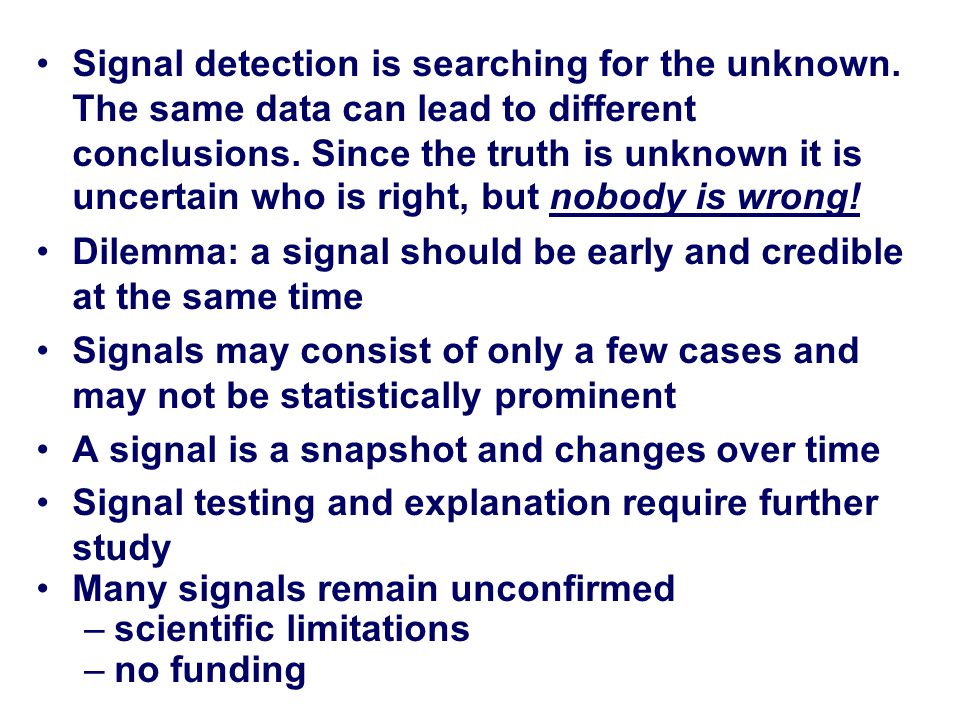 Signal detection is searching for the unknown
