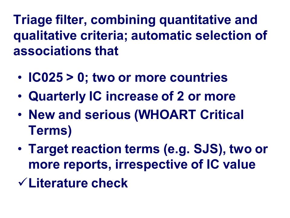 Triage filter, combining quantitative and qualitative criteria; automatic selection of associations that