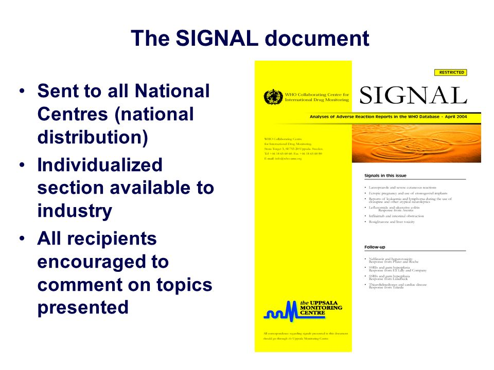The SIGNAL document Sent to all National Centres (national distribution) Individualized section available to industry.