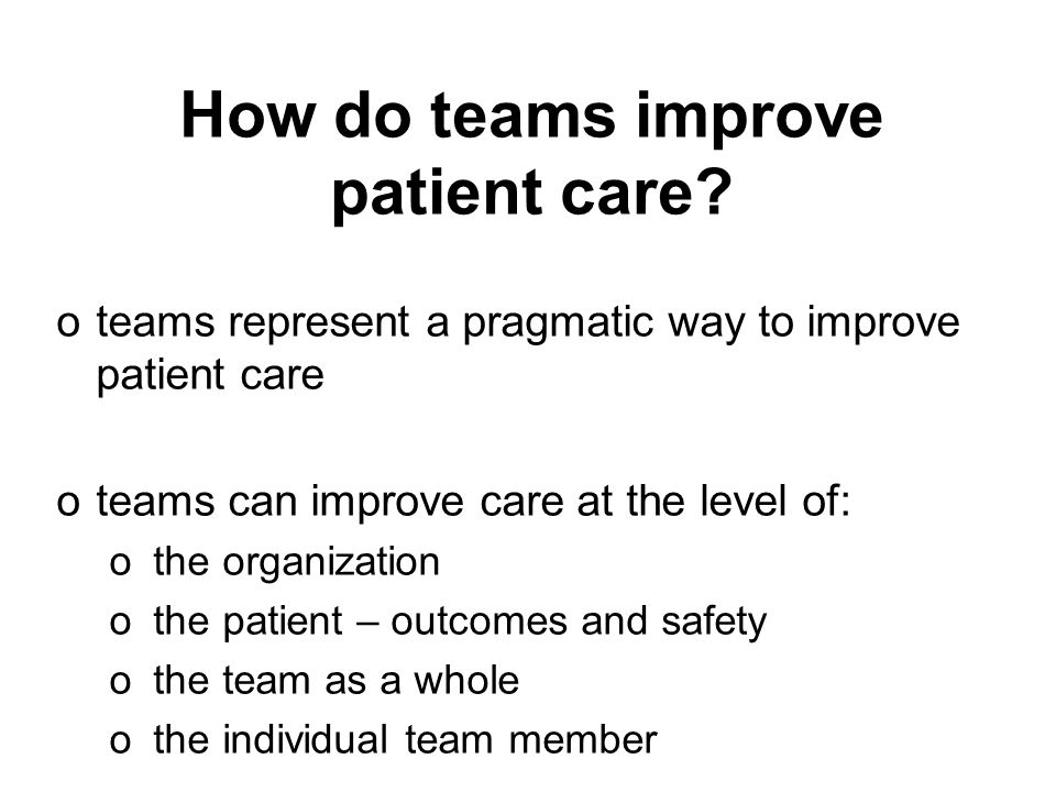 How do teams improve patient care