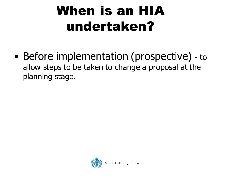 When is an HIA undertaken