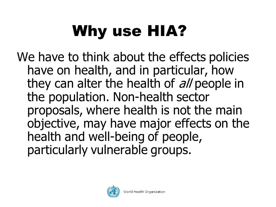 Why use HIA