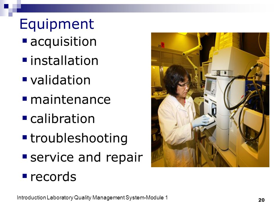 Equipment acquisition installation validation maintenance calibration