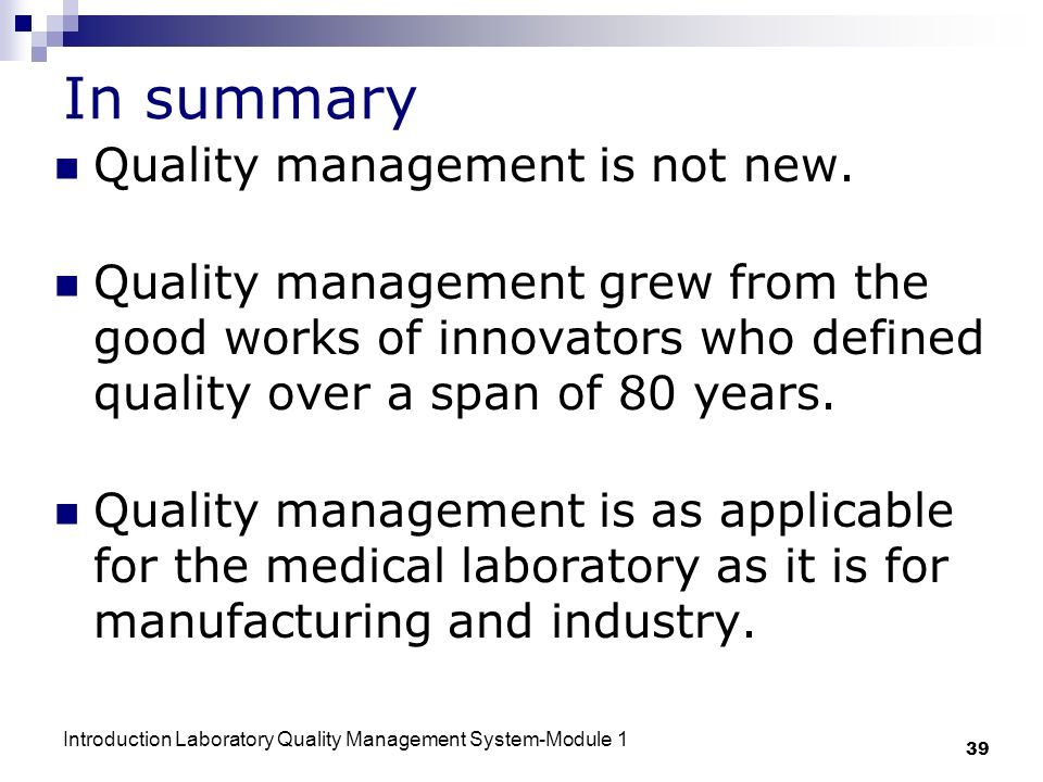 In summary Quality management is not new.