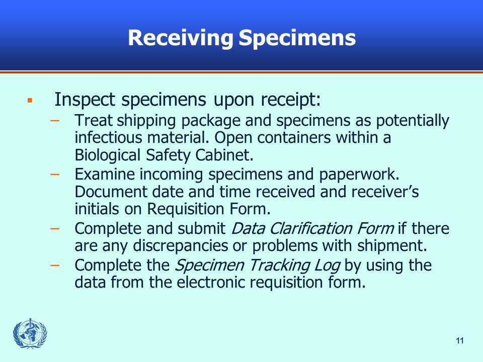 Receiving Specimens Inspect specimens upon receipt: