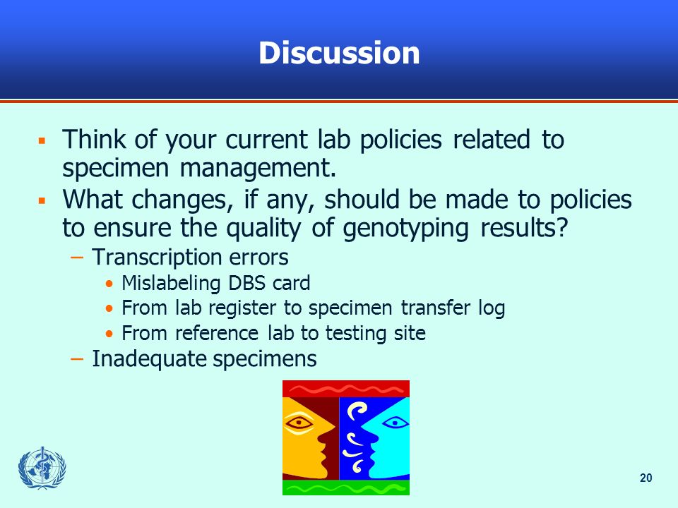 Discussion Think of your current lab policies related to specimen management.
