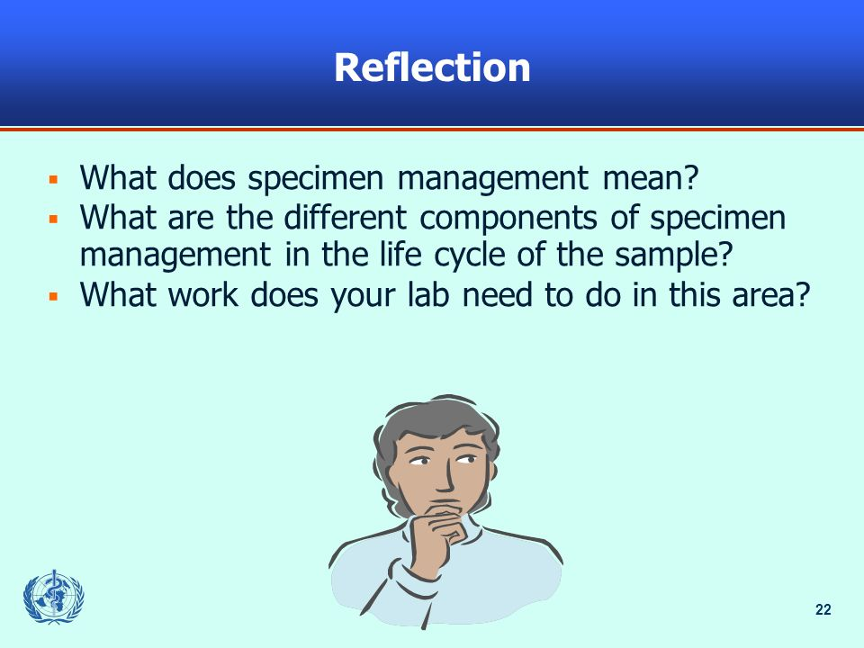 Reflection What does specimen management mean