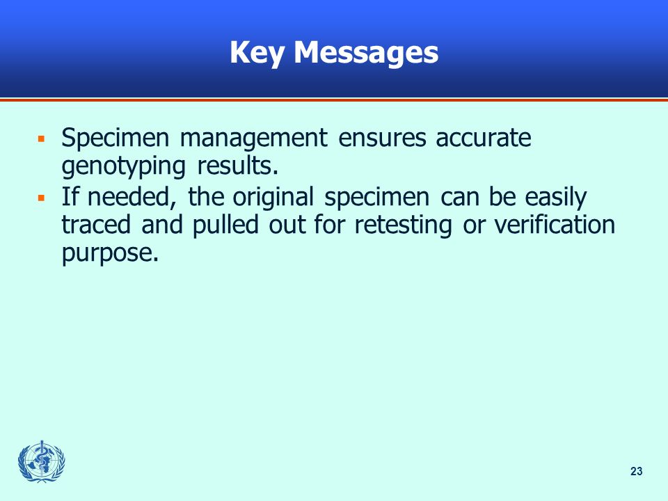 Key Messages Specimen management ensures accurate genotyping results.