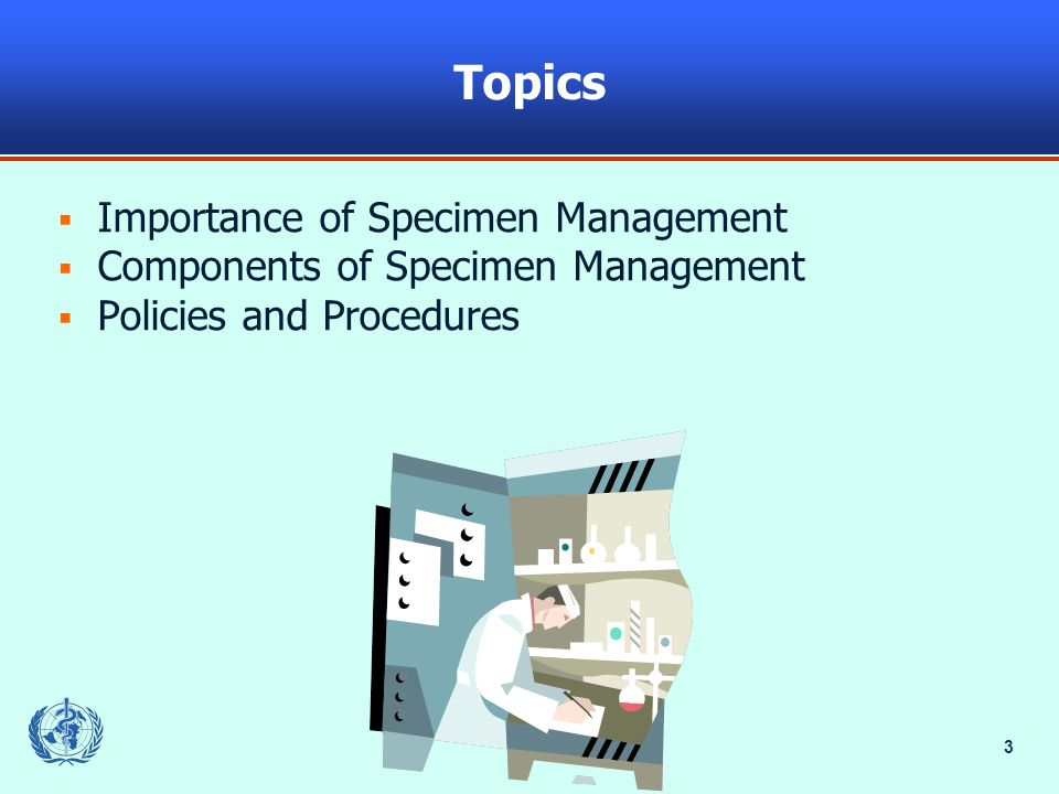 Topics Importance of Specimen Management