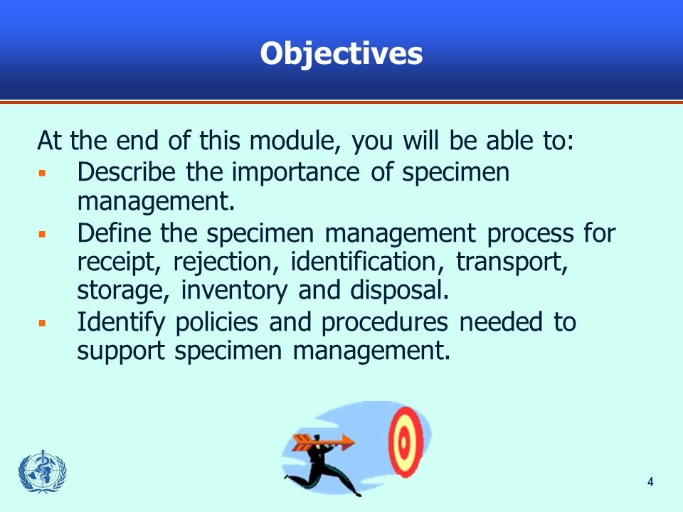 Objectives At the end of this module, you will be able to: