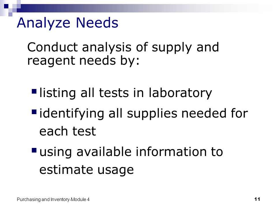 Analyze Needs Conduct analysis of supply and reagent needs by: