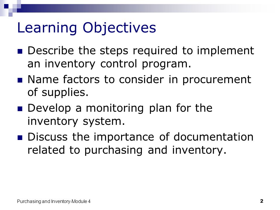 Learning Objectives Describe the steps required to implement an inventory control program. Name factors to consider in procurement of supplies.