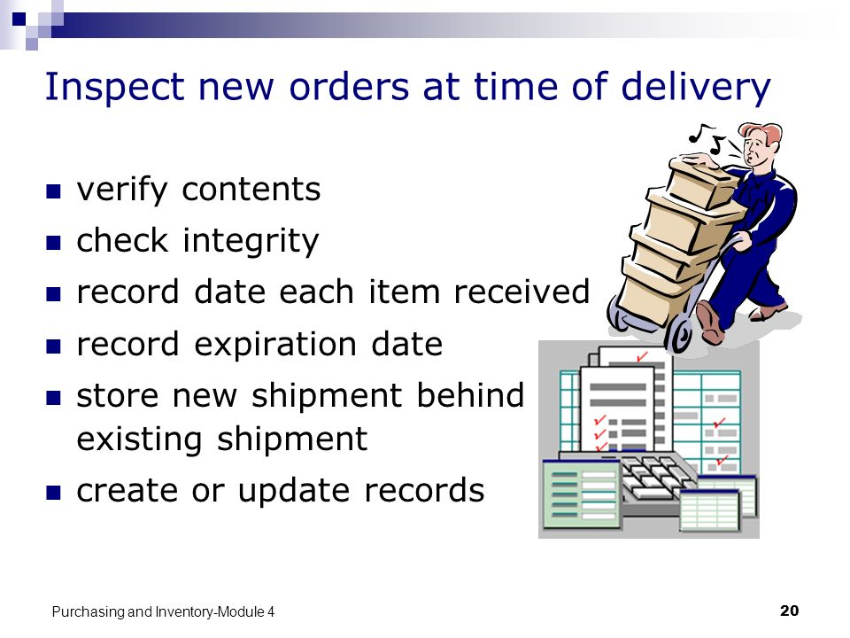 Inspect new orders at time of delivery