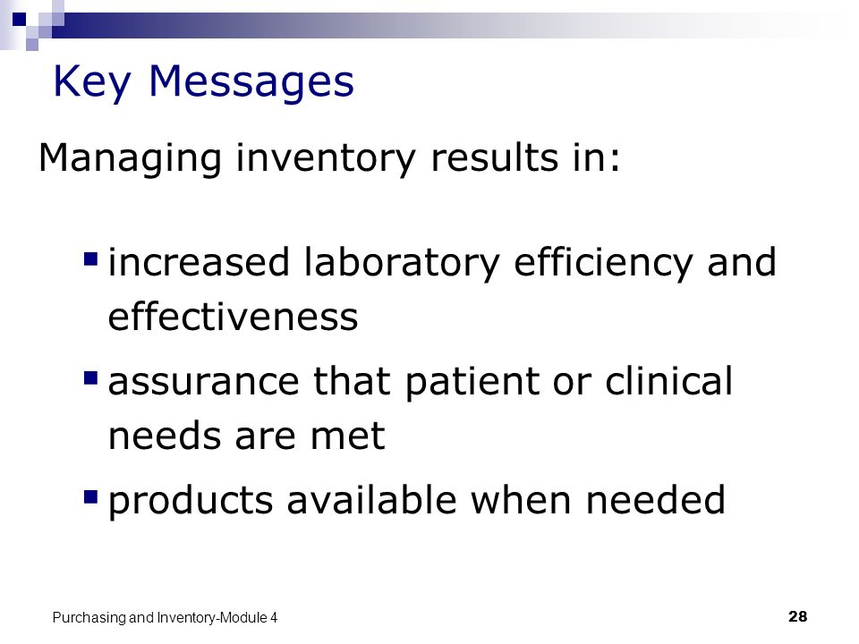 Key Messages Managing inventory results in:
