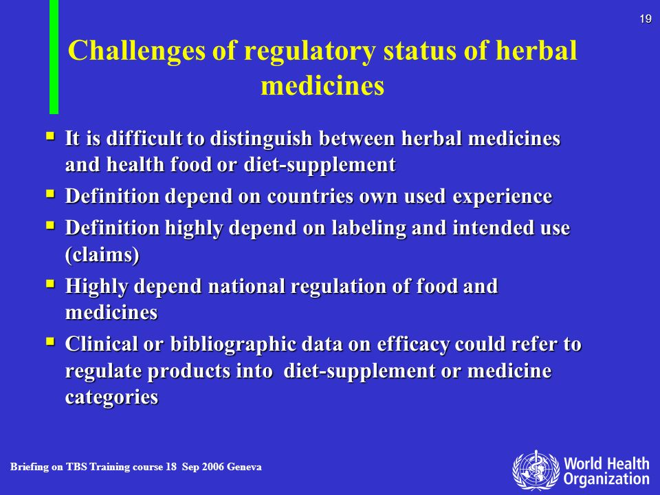 Challenges of regulatory status of herbal medicines