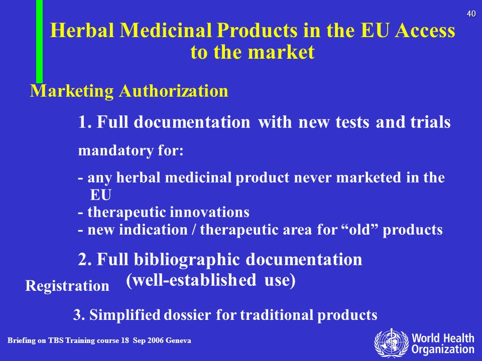 Herbal Medicinal Products in the EU Access to the market
