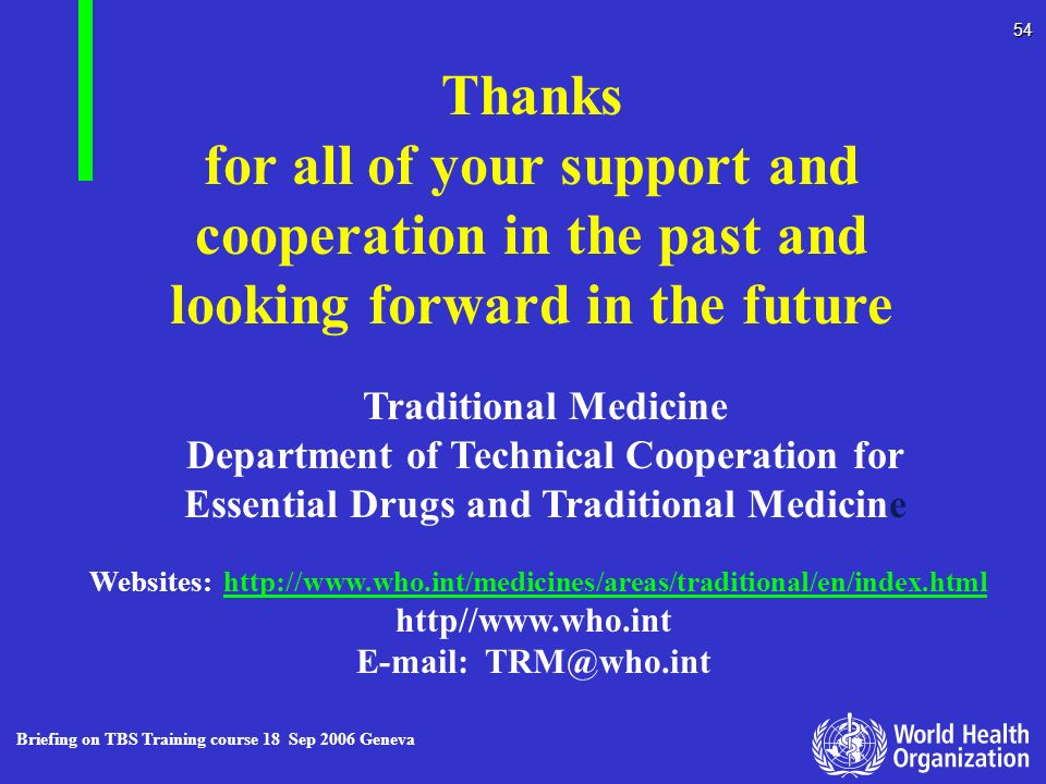 Thanks for all of your support and cooperation in the past and looking forward in the future. Traditional Medicine.