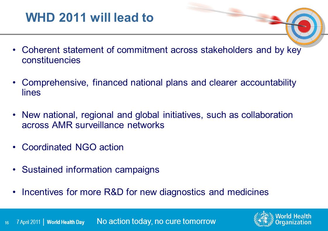 WHD 2011 will lead to Coherent statement of commitment across stakeholders and by key constituencies.