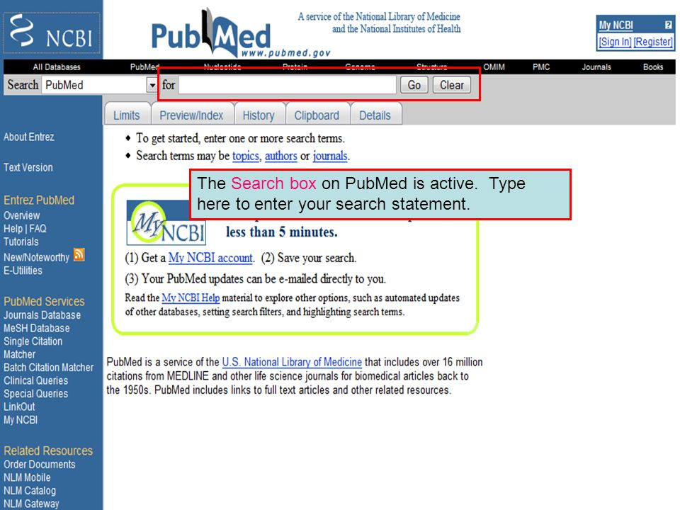 PubMed home page 3 The Search box on PubMed is active. Type here to enter your search statement.