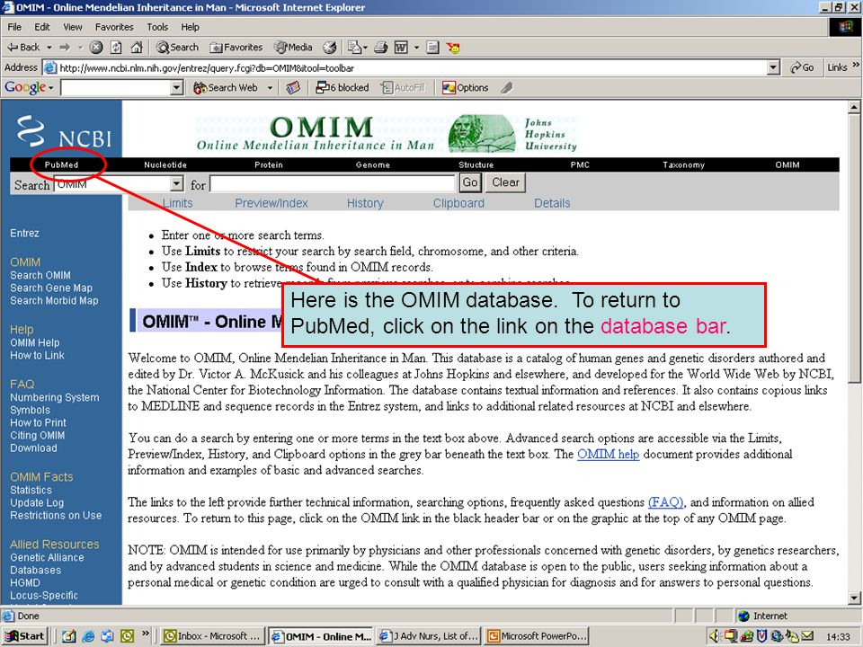 NCBI – OMIM databaseHere is the OMIM database. To return to PubMed, click on the link on the database bar.
