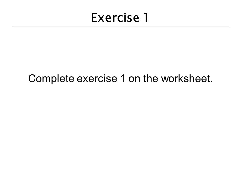 Complete exercise 1 on the worksheet.