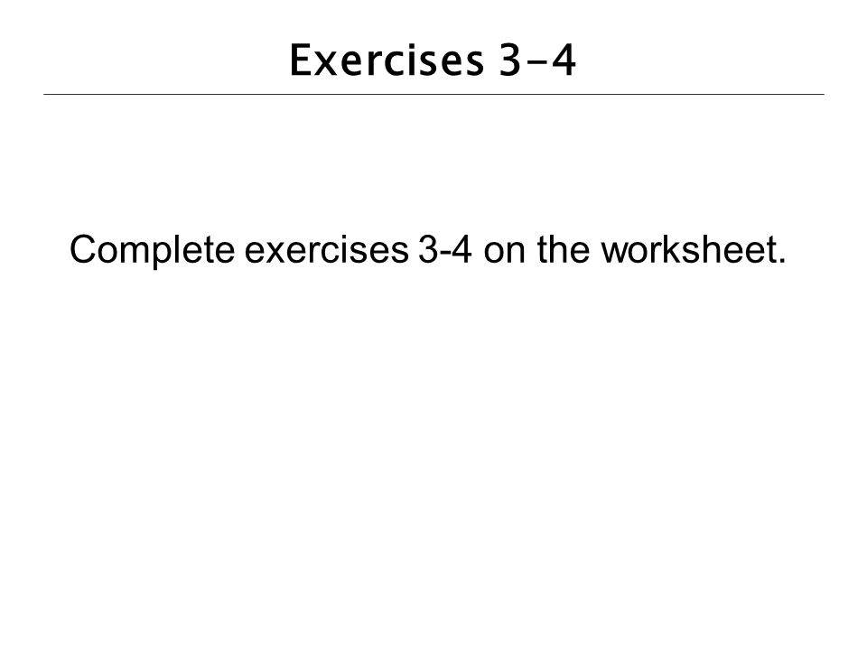 Complete exercises 3-4 on the worksheet.