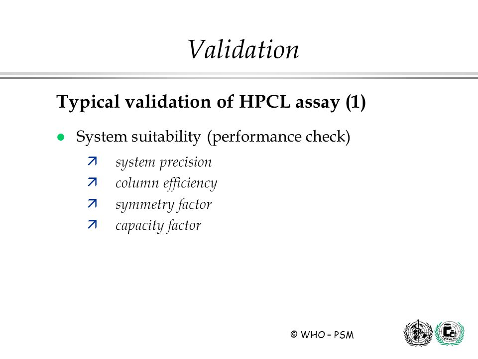 Validation Typical validation of HPCL assay (1)