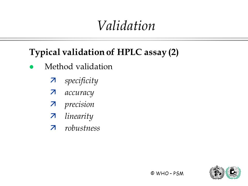 Validation Typical validation of HPLC assay (2) Method validation