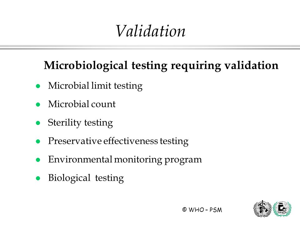 Microbiological testing requiring validation