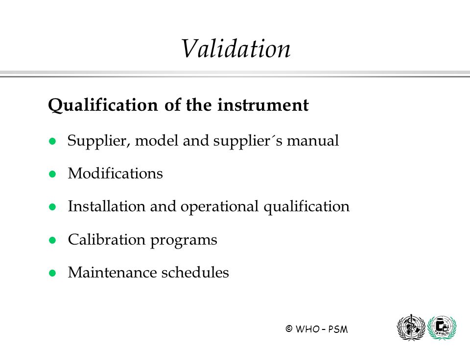 Validation Qualification of the instrument