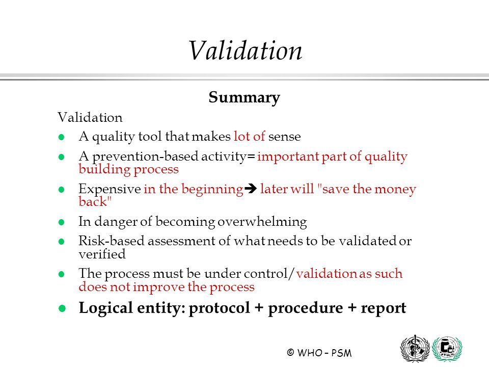 Validation Summary Logical entity: protocol + procedure + report