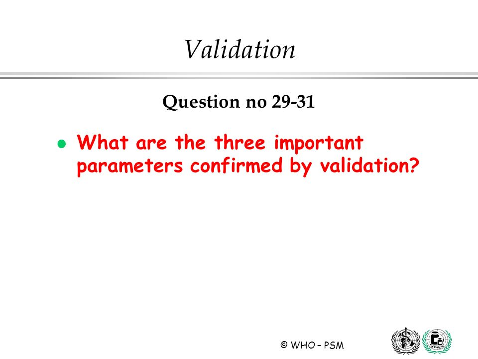 Validation Question no 29-31. What are the three important parameters confirmed by validation Summary.