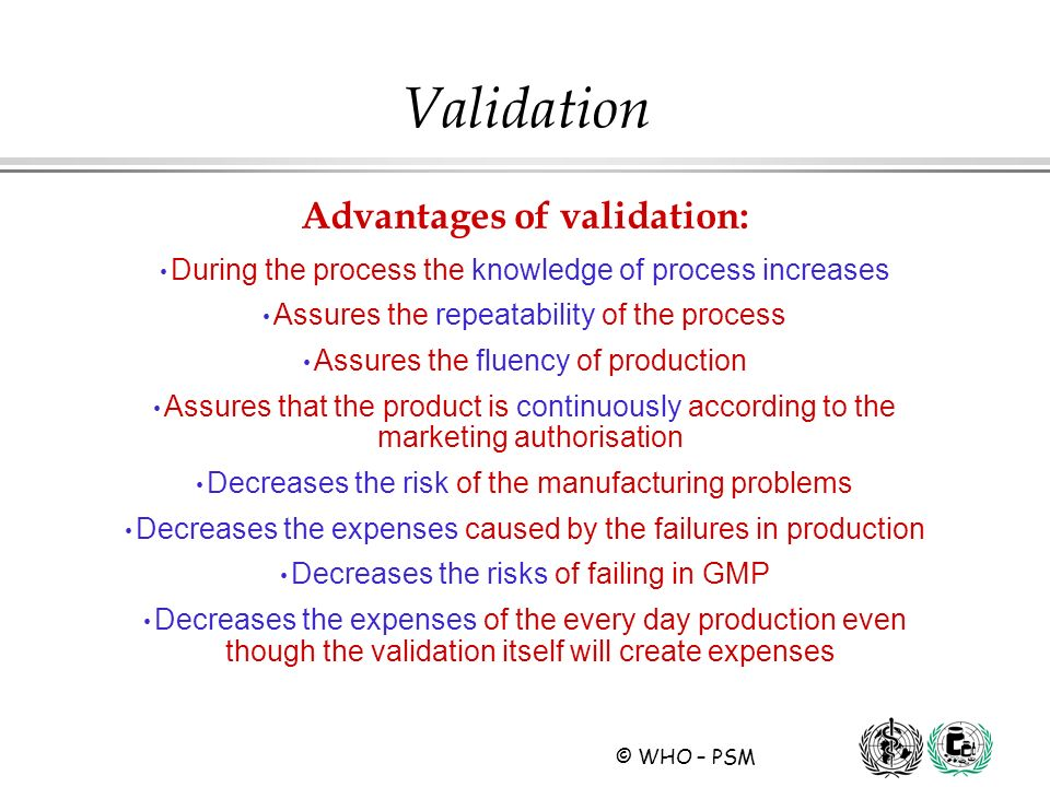 Advantages of validation: