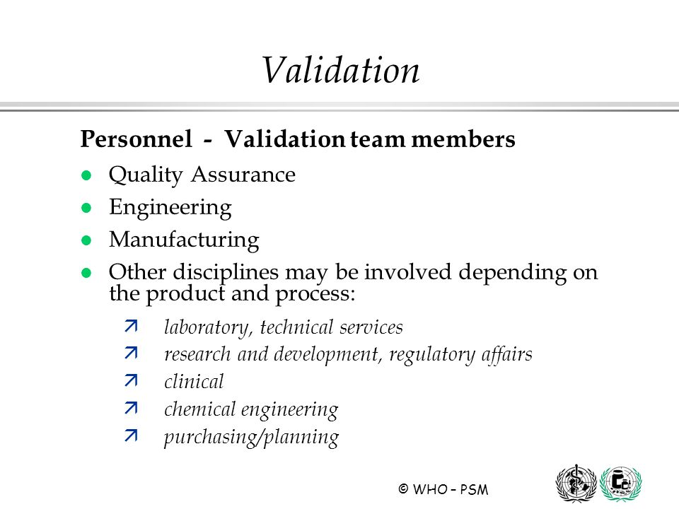 Validation Personnel - Validation team members Quality Assurance