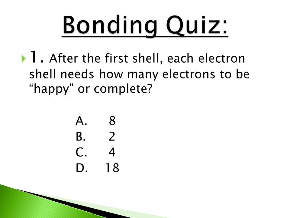 Bonding Quiz A After The First Shell C Each Electron Shell Needs How Many Electrons To Be Happy Or Complete on Bohr Diagram Of An Ne Atom