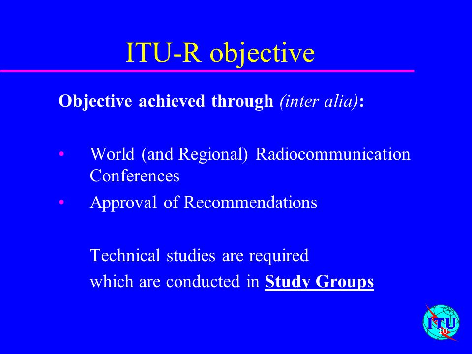 ITU-R objective Objective achieved through (inter alia):