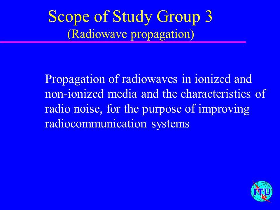 Scope of Study Group 3 (Radiowave propagation)