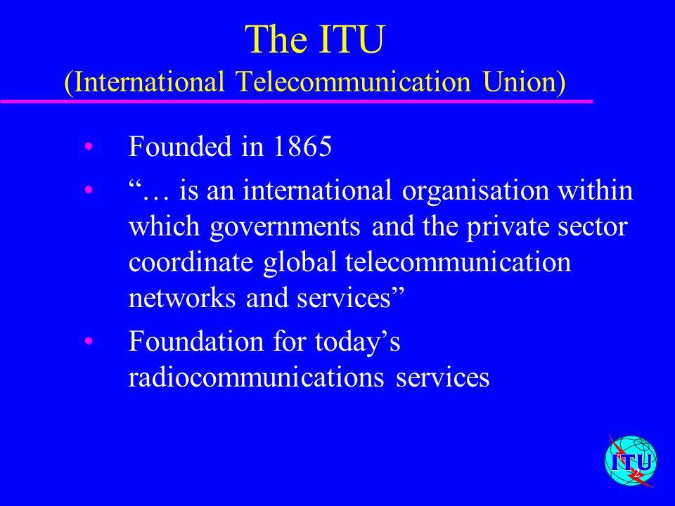 The ITU (International Telecommunication Union)
