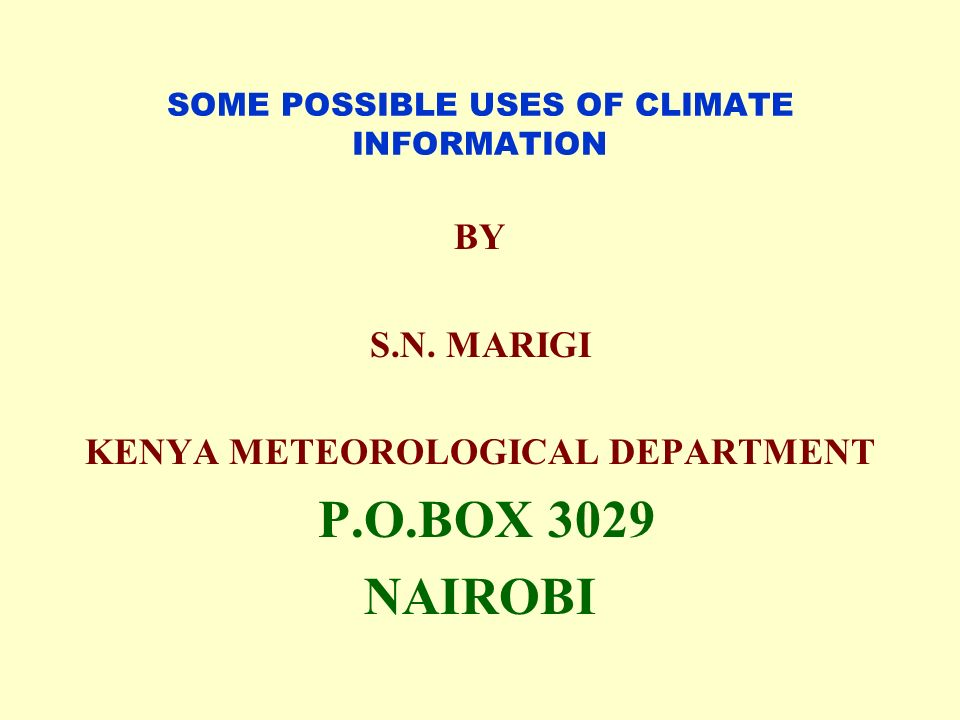 SOME POSSIBLE USES OF CLIMATE INFORMATION
