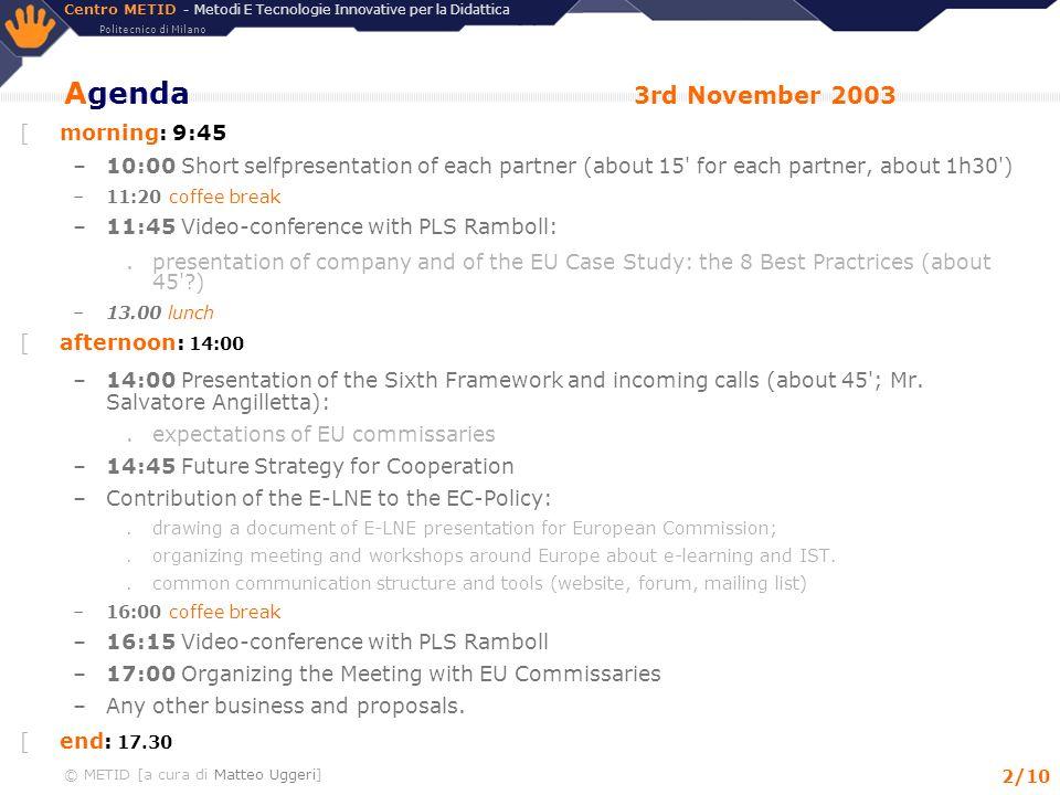 Agenda 3rd November 2003 morning: 9:45