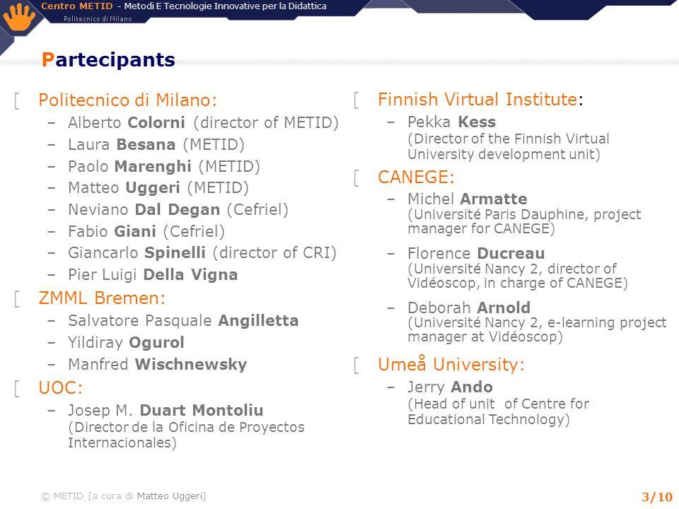 Partecipants Politecnico di Milano: Finnish Virtual Institute: CANEGE: