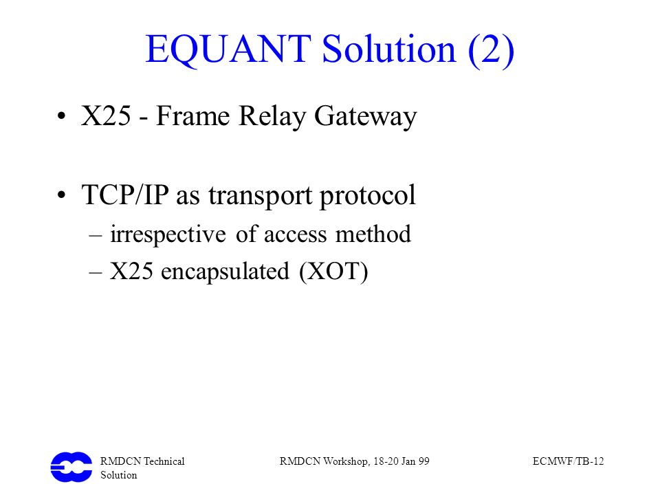 EQUANT Solution (2) X25 - Frame Relay Gateway