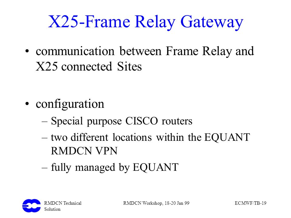 X25-Frame Relay Gateway communication between Frame Relay and X25 connected Sites. configuration. Special purpose CISCO routers.