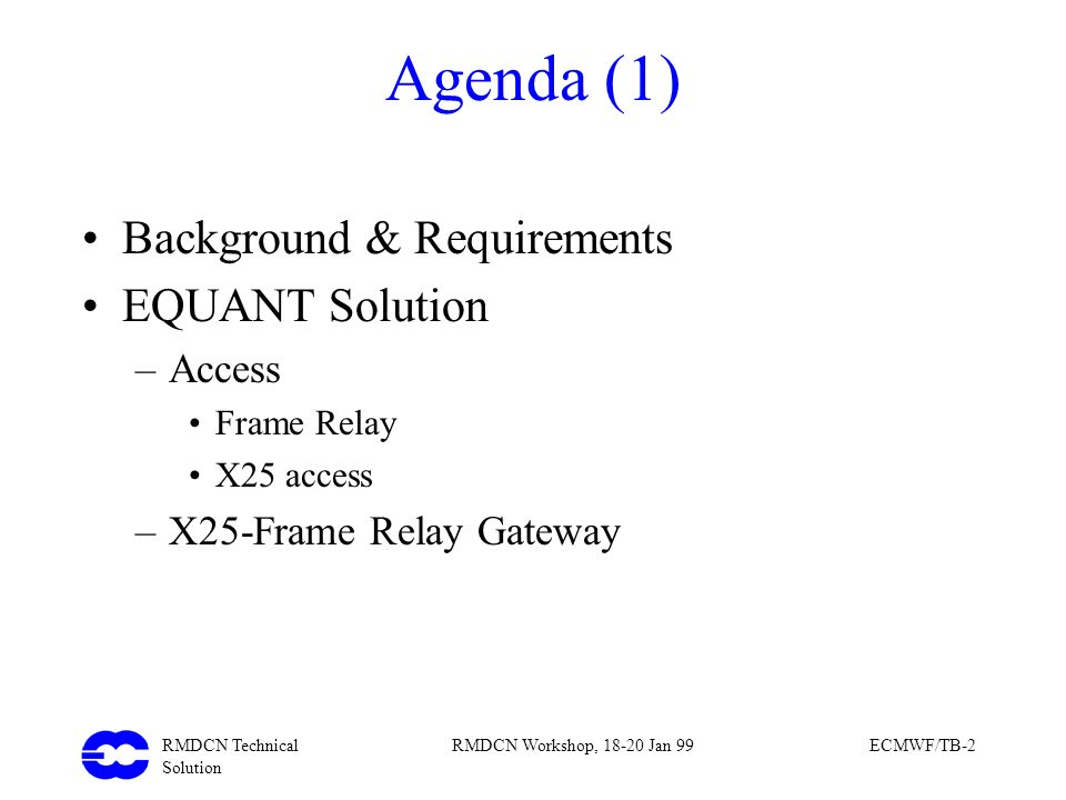 Agenda (1) Background & Requirements EQUANT Solution Access